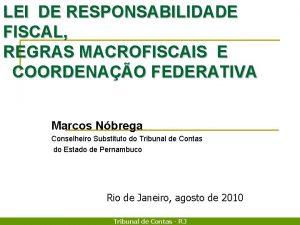 LEI DE RESPONSABILIDADE FISCAL REGRAS MACROFISCAIS E COORDENAO