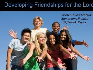 Developing Friendships for the Lord Vibrant Church Renewal