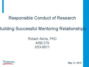 Responsible Conduct of Research Building Successful Mentoring Relationships