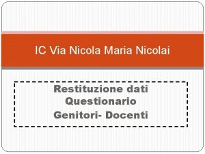 IC Via Nicola Maria Nicolai Restituzione dati Questionario
