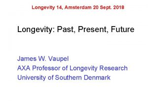 Longevity 14 Amsterdam 20 Sept 2018 Longevity Past