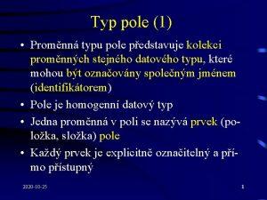 Typ pole 1 Promnn typu pole pedstavuje kolekci
