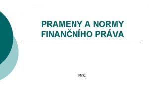 PRAMENY A NORMY FINANNHO PRVA Mrk Prameny Materiln
