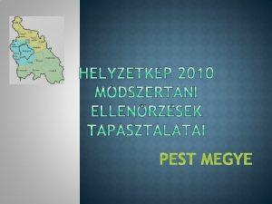 PEST MEGYE Helyzetkp 2010 Pest megye q A