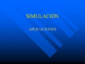 SIMULACIN APLICACIONES APLICACIONES 1 Problema de almacenamiento El