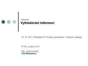 VIKMA 06 Vyhledvn informac 20 10 2017 Pednka