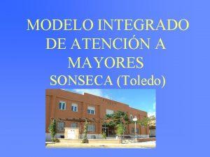 MODELO INTEGRADO DE ATENCIN A MAYORES SONSECA Toledo