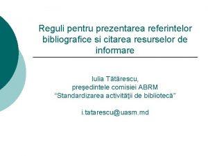 Reguli pentru prezentarea referintelor bibliografice si citarea resurselor