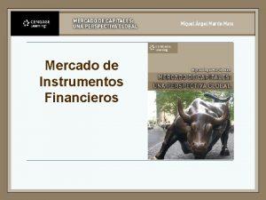 Mercado de Instrumentos Financieros Mercado Financiero n n