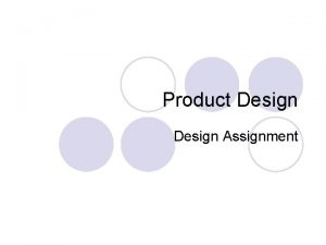 Product Design Assignment Introduction Your design assignment submitted