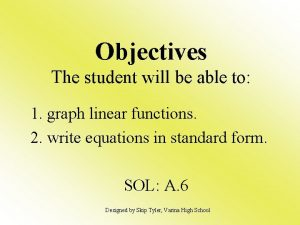 Objectives The student will be able to 1
