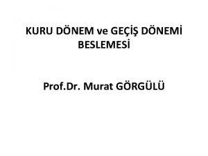 KURU DNEM ve GE DNEM BESLEMES Prof Dr