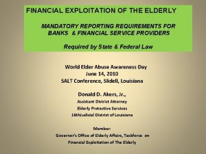 FINANCIAL EXPLOITATION OF THE ELDERLY MANDATORY REPORTING REQUIREMENTS
