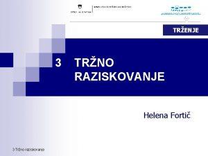 TRENJE 3 TRNO RAZISKOVANJE Helena Forti 3 Trno