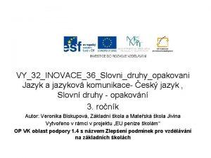 VY32INOVACE36Slovnidruhyopakovani Jazyk a jazykov komunikace esk jazyk Slovn