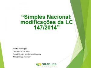 Simples Nacional modificaes da LC 1472014 Silas Santiago