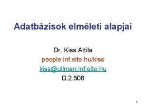 Adatbzisok elmleti alapjai Dr Kiss Attila people inf