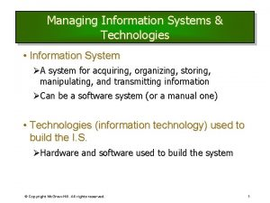 Managing Information Systems Technologies Information System A system