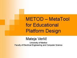 METOD Meta Tool for Educational Platform Design Mateja
