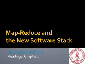 MapReduce and the New Software Stack http www