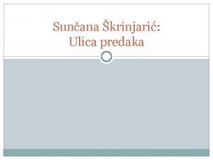 Sunana krinjari Ulica predaka O piscu hrvatska spisateljica