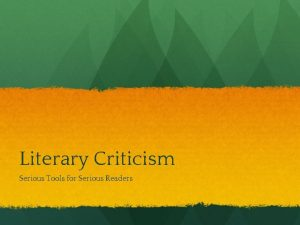 Literary Criticism Serious Tools for Serious Readers Literary