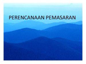 PERENCANAAN PEMASARAN Review Manajemen Pemasaran Pengertian Pemasaran Tujuan