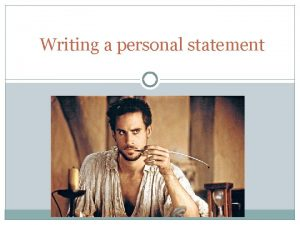Writing a personal statement Practicalities of writing a