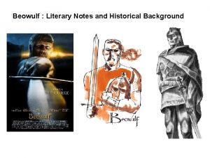 Beowulf Literary Notes and Historical Background Beowulf a