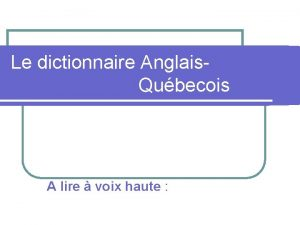 Le dictionnaire Anglais Qubecois A lire voix haute
