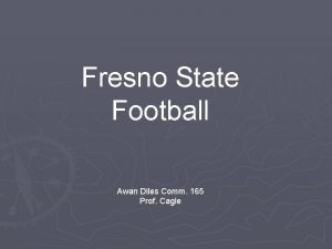 Fresno State Football Awan Diles Comm 165 Prof