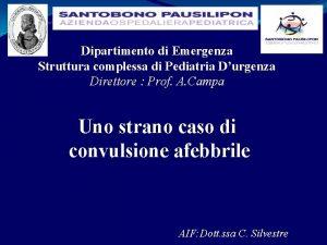 Dipartimento di Emergenza Struttura complessa di Pediatria Durgenza