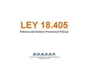 LEY 18 405 Reforma del Sistema Previsional Policial