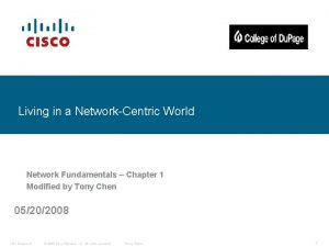 Living in a NetworkCentric World Network Fundamentals Chapter