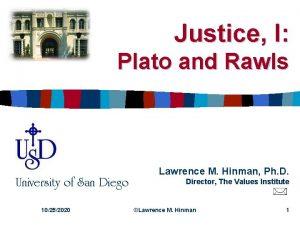 Justice I Plato and Rawls University of San