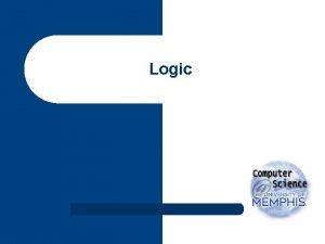 Logic Overview l l Scholastic logic Propositional logic