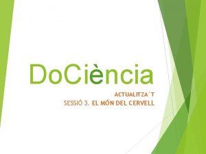 Do Cincia ACTUALITZAT SESSI 3 EL MN DEL