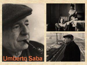 Umberto Saba UMBERTO SABA LA VITA 2 2