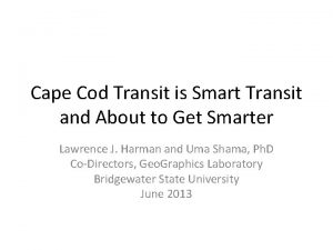 Cape Cod Transit is Smart Transit and About