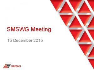 SMSWG Meeting 15 December 2015 Agenda Agenda Welcome