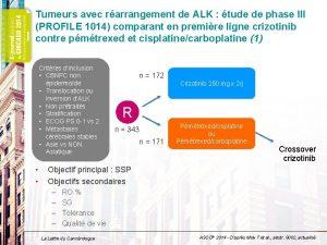 Tumeurs avec rarrangement de ALK tude de phase