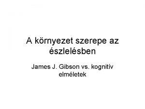 A krnyezet szerepe az szlelsben James J Gibson