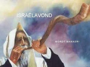 ISRALAVOND WORDT WAKKER PROGRAMMA Maak kennis met Jolanda