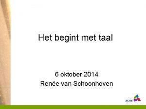 Het begint met taal 6 oktober 2014 Rene