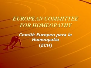 EUROPEAN COMMITTEE FOR HOMEOPATHY Comit Europeo para la