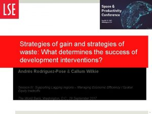 Strategies of gain and strategies of waste What