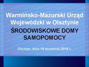 WarmiskoMazurski Urzd Wojewdzki w Olsztynie RODOWISKOWE DOMY SAMOPOMOCY
