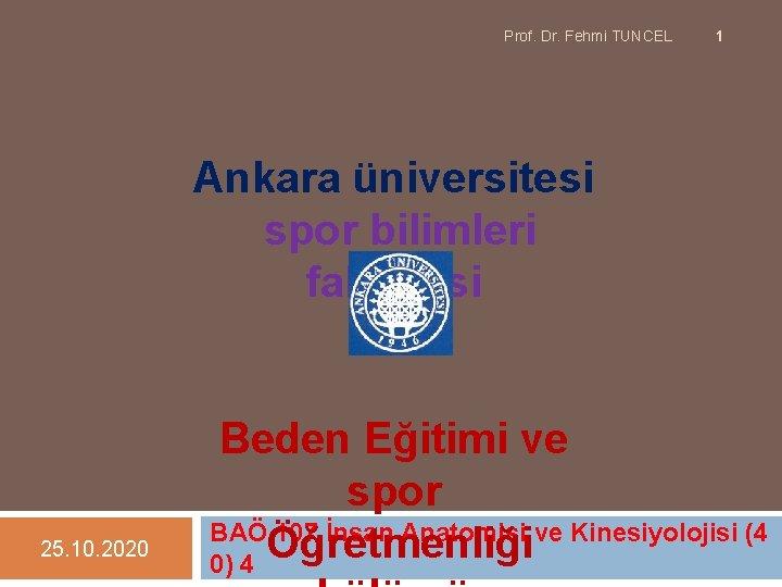 Prof Dr Fehmi TUNCEL 1 Ankara niversitesi spor
