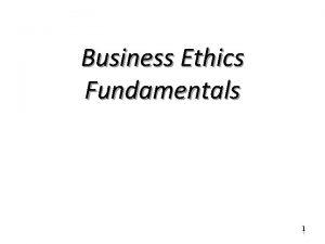 Business Ethics Fundamentals 1 1 Ethical Dilemma Ethics