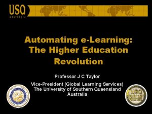 Automating eLearning The Higher Education Revolution Professor J